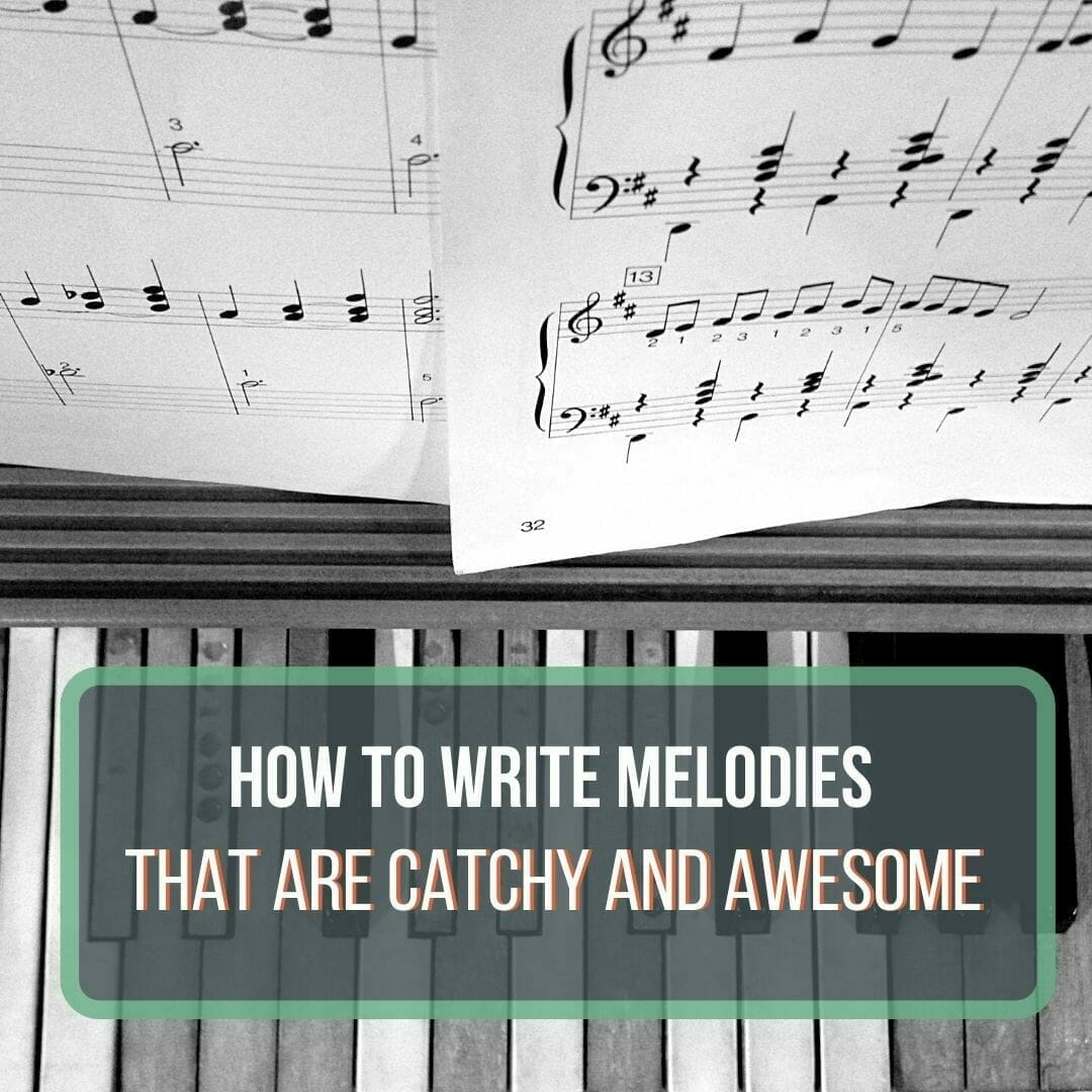 how to write a melody